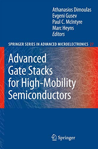 Advanced Gate Stacks For High-mobility Semiconductors: Dimoulas, A.; Gusev,