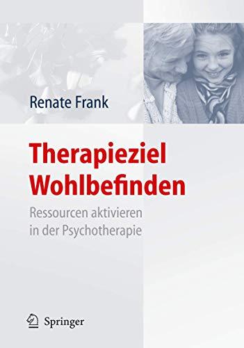 9783540716211: Therapieziel Wohlbefinden: Ressourcen aktivieren in der Psychotherapie