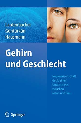 9783540716273: Gehirn Und Geschlecht: Neurowissenschaft Des Kleinen Unterschieds Zwischen Frau Und Mann