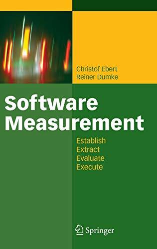 9783540716488: Software Measurement: Establish - Extract - Evaluate - Execute