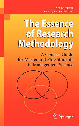 9783540716587: The Essence of Research Methodology: A Concise Guide for Master and PhD Students in Management Science