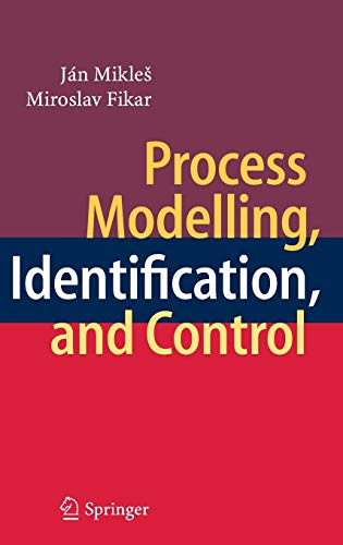 Process Modelling, Identification and Control: Fikar Miroslav Mikles
