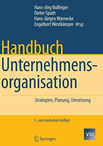 9783540721369: Handbuch Unternehmensorganisation: Strategien, Planung, Umsetzung (VDI-Buch) (German Edition)