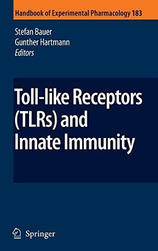 Toll-Like Receptors (TLRs) and Innate Immunity (Handbook of Experimental Pharmacology): Springer