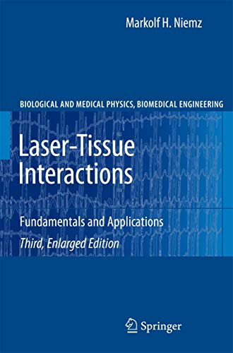 9783540721918: Laser-Tissue Interactions: Fundamentals and Applications (Biological and Medical Physics, Biomedical Engineering)