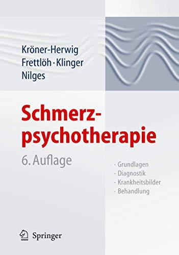 9783540722816: Schmerzpsychotherapie: Grundlagen - Diagnostik - Krankheitsbilder - Behandlung