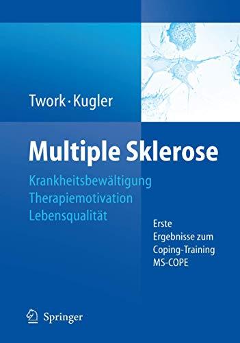 9783540722854: Multiple Sklerose: Krankheitsbew�ltigung-Therapiemotivation-Lebensqualit�t