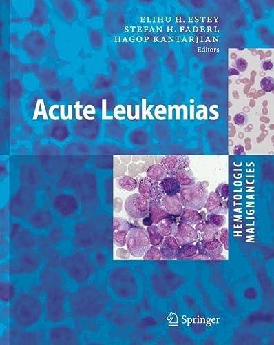 HEMATOLOGIC MALIGNANCIES: ACUTE LEUKEMIAS: E. H. ESTEY