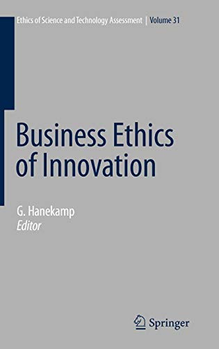 9783540723097: Business Ethics of Innovation (Ethics of Science and Technology Assessment)