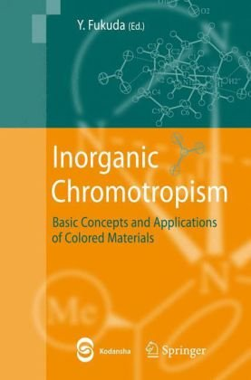 9783540723110: Inorganic Chromotropism: Basic Concepts and Applications of Colored Materials