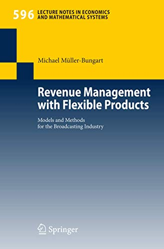 Revenue Management with Flexible Products: Models and: Michael M?ller-Bungart