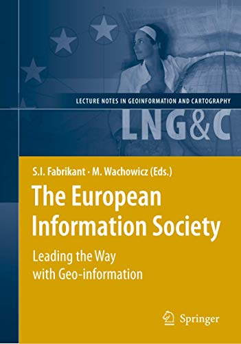 9783540723844: The European Information Society: Leading the Way with Geo-information (Lecture Notes in Geoinformation and Cartography)