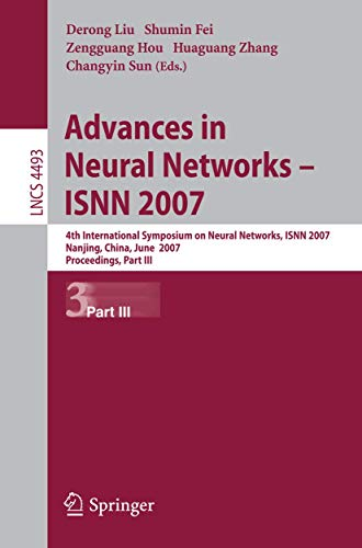 Advances in Neural Networks - ISNN 2007: Liu, Derong [Editor];