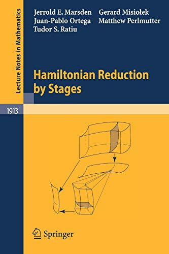 Hamiltonian Reduction by Stages (Lecture Notes in: Jerrold E. Marsden,