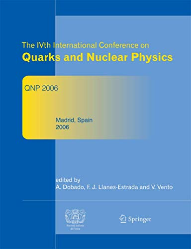 Ivth International Conference On Quarks And Nuclear Physics Qnp 2006: June 5-10, 2006, Madrid, ...
