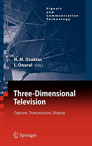 9783540725312: Three-Dimensional Television: Capture, Transmission, Display (Signals and Communication Technology)