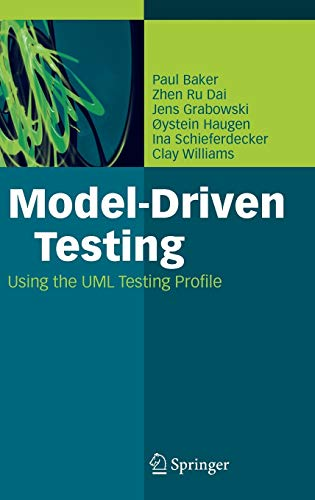 Model-Driven Testing: Using the UML Testing Profile (3540725628) by Paul Baker; Zhen Ru Dai; Jens Grabowski; Ina Schieferdecker; Clay Williams