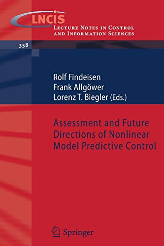 ASSESSMENT AND FUTURE DIRECTIONS OF NONLINEAR MODEL PREDICTIVE CONTROL: LORENZ T. BIEGLER, FRANK ...