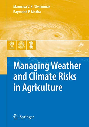 Managing Weather and Climate Risks in Agriculture: Mannava V. K. Sivakumar