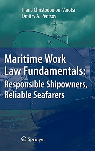 Maritime Work Law Fundamentals: Responsible Shipowners, Reliable: Christodoulou-Varotsi, Iliana, Pentsov,