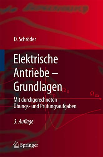 9783540727644: Elektrische Antriebe - Grundlagen: Mit Durchgerechneten Aoebungs- Und Pra1/4fungsaufgaben (Springer-Lehrbuch)