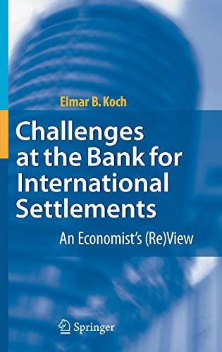 Challenges at the Bank for International Settlements: Elmar B. Koch