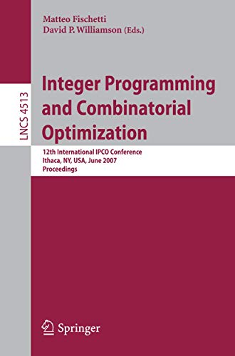 Integer Programming and Combinatorial Optimization: 12th International IPCO Conference, Ithaca, NY,...