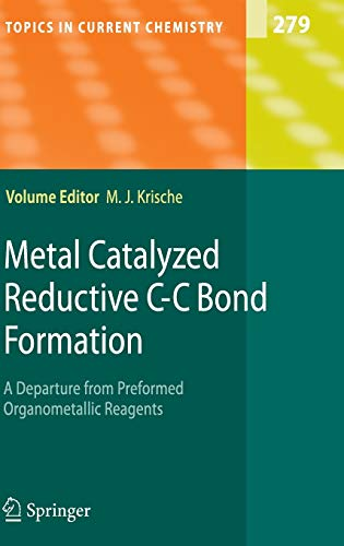 9783540728788: 279: Metal Catalyzed Reductive C-C Bond Formation: A Departure from Preformed Organometallic Reagents (Topics in Current Chemistry)