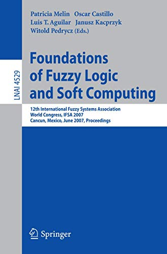 Foundations of Fuzzy Logic and Soft Computing: