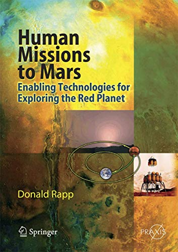 9783540729389: Human Missions to Mars: Enabling Technologies for Exploring the Red Planet (Springer Praxis Books)