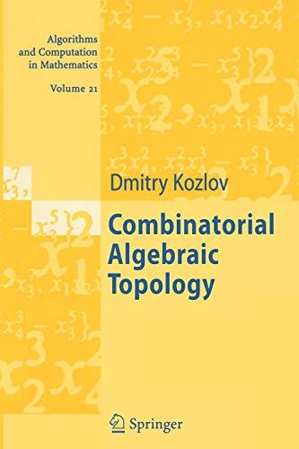 9783540730514: Combinatorial Algebraic Topology (Algorithms and Computation in Mathematics)
