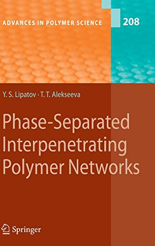9783540730712: Phase-Separated Interpenetrating Polymer Networks (Advances in Polymer Science)