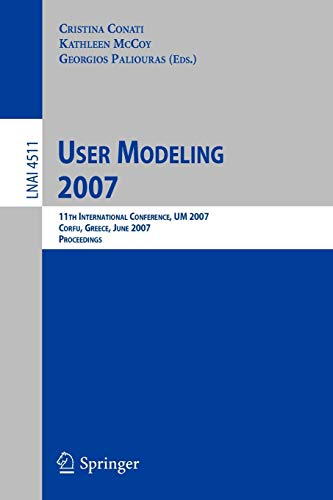User Modeling 2007: 11th International Conference, UM: Conati, Cristina [Editor];