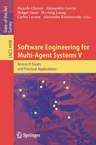 9783540731306: Software Engineering for Multi-Agent Systems V: Research Issues and Practical Applications (Lecture Notes in Computer Science)