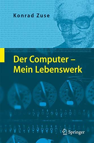 9783540731382: Der Computer - Mein Lebenswerk (German Edition)
