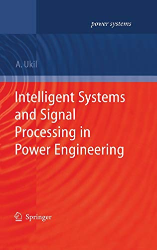 Intelligent Systems and Signal Processing in Power Engineering: Abhisek Ukil