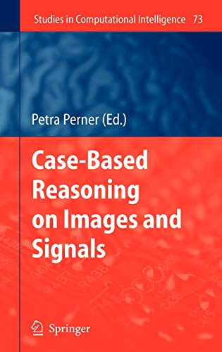 Case-Based Reasoning on Images and Signals: Petra Perner