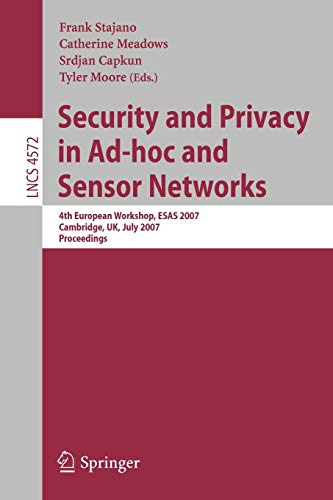 9783540732747: Security and Privacy in Ad-Hoc and Sensor Networks: 4th European Workshop, Esas 2007, Cambridge, UK, July 2-3, 2007, Proceedings (Lecture Notes in Computer Science)