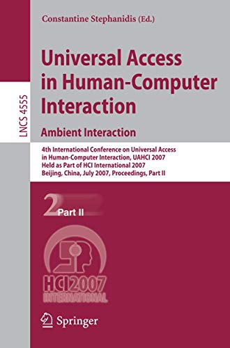 9783540732808: Universal Access in Human-Computer Interaction. Ambient Interaction: 4th International Conference on Universal Access in Human-Computer Interaction, ... Part II (Lecture Notes in Computer Science)