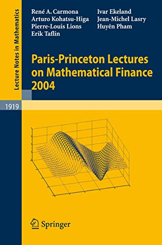 9783540733263: Paris-Princeton Lectures on Mathematical Finance 2004 (Lecture Notes in Mathematics)