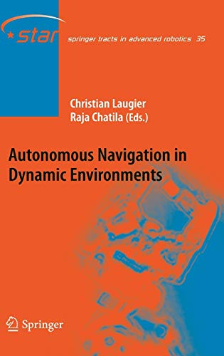 9783540734215: Autonomous Navigation in Dynamic Environments (Springer Tracts in Advanced Robotics)