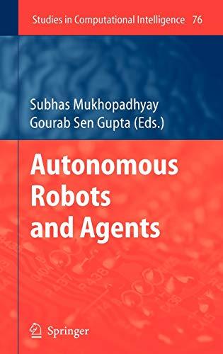 9783540734239: Autonomous Robots and Agents (Studies in Computational Intelligence)