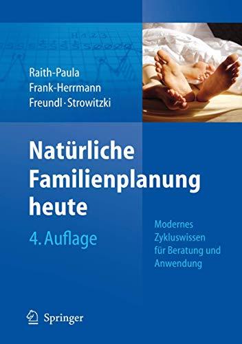 9783540734390: Nat�rliche Familienplanung heute: Modernes Zykluswissen f�r Beratung und Anwendung