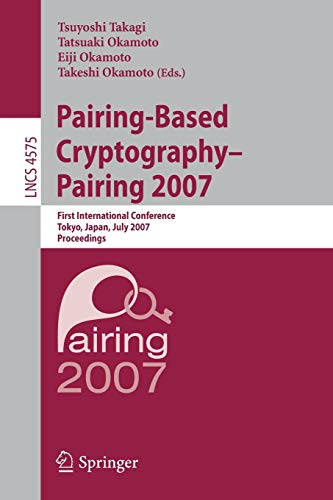 Pairing-Based Cryptography - Pairing 2007: First International