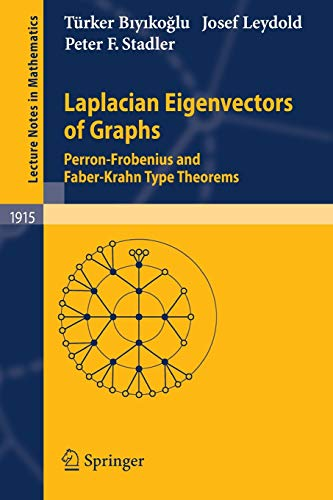 9783540735090: Laplacian Eigenvectors of Graphs: Perron-Frobenius and Faber-Krahn Type Theorems (Lecture Notes in Mathematics)