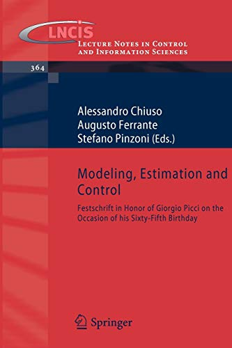 Modeling, Estimation and Control: Festschrift in Honor: Alessandro Chiuso (Editor),