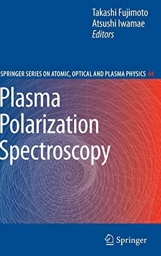 Plasma Polarization Spectroscopy: Takashi Fujimoto