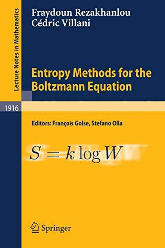 Entropy Methods for the Boltzmann Equation: Rezakhanlou, Fraydoun; Villani, Cedric