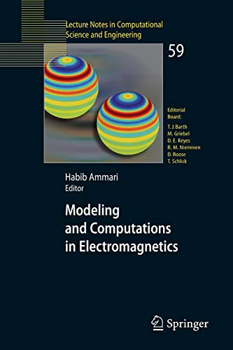 9783540737773: Modeling and Computations in Electromagnetics: A Volume Dedicated to Jean-Claude Nédélec (Lecture Notes in Computational Science and Engineering)