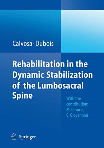 9783540738015: Rehabilitation in the dynamic stabilization of the lumbosacral spine